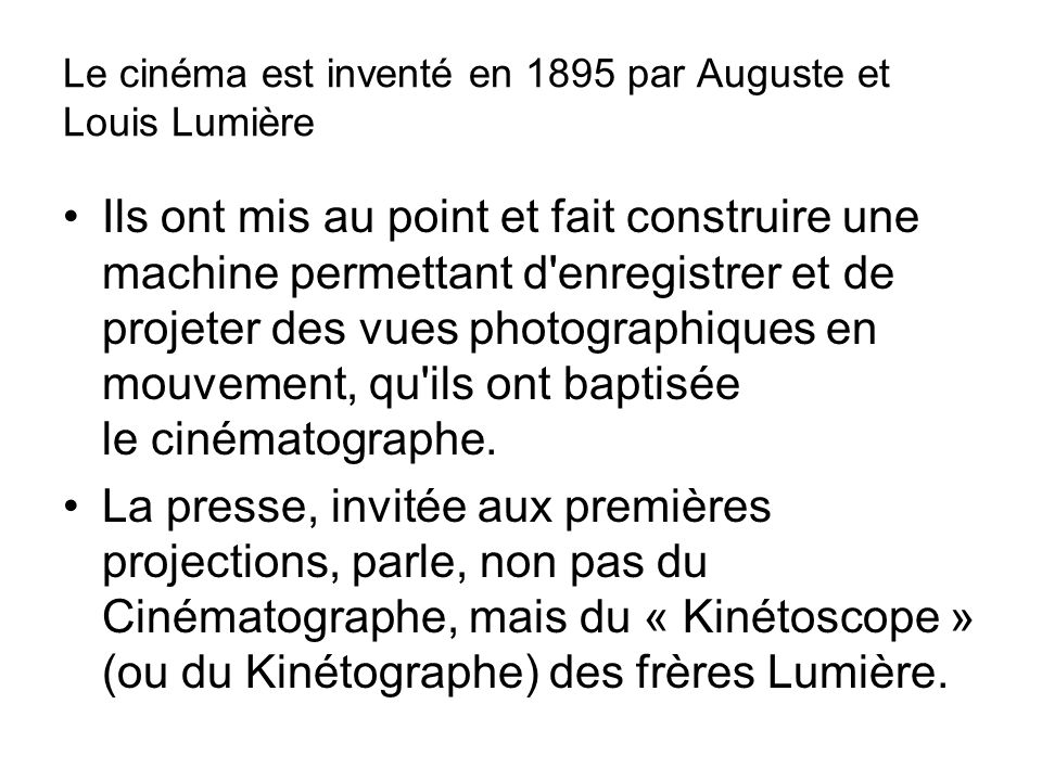 Le cinéma est inventé en 1895 par Auguste et Louis Lumière