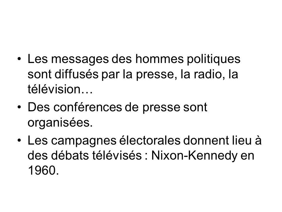 Les messages des hommes politiques sont diffusés par la presse, la radio, la télévision…
