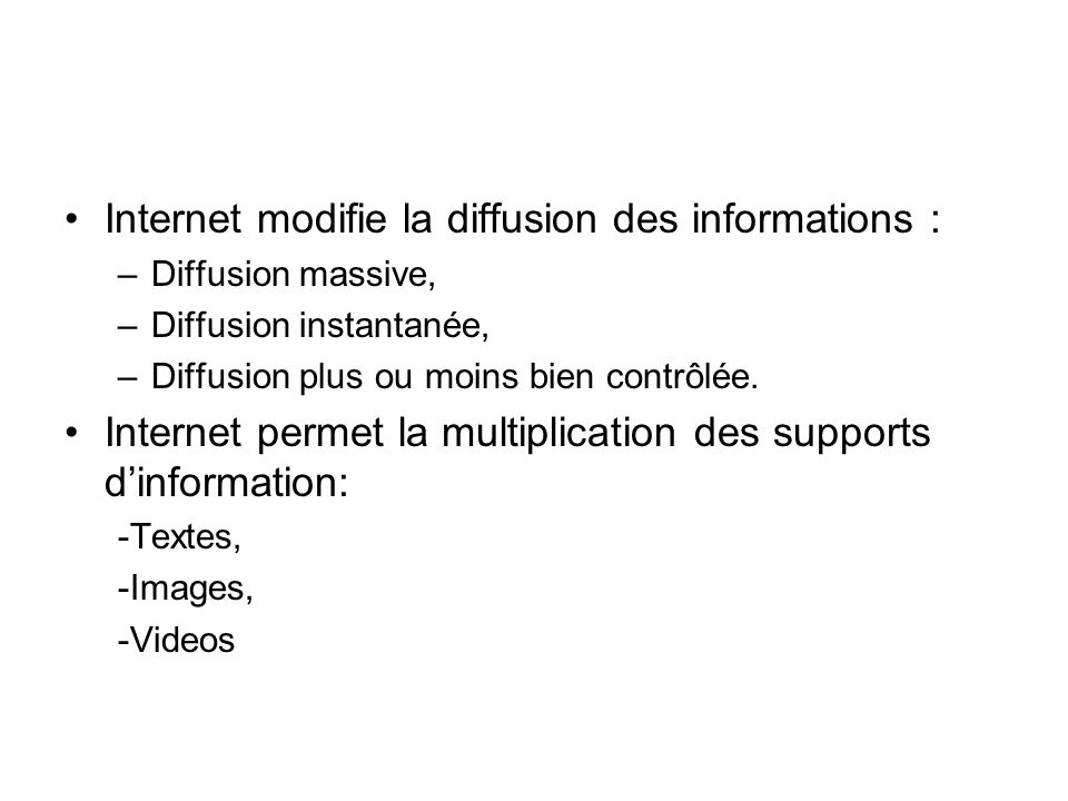 Internet modifie la diffusion des informations :