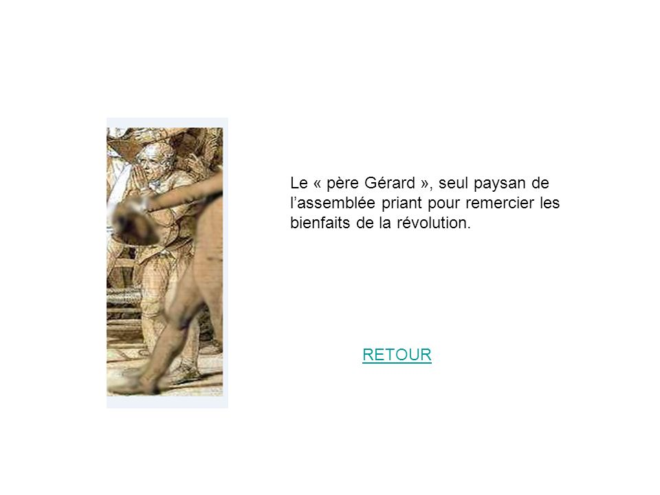 Le « père Gérard », seul paysan de l'assemblée priant pour remercier les bienfaits de la révolution.