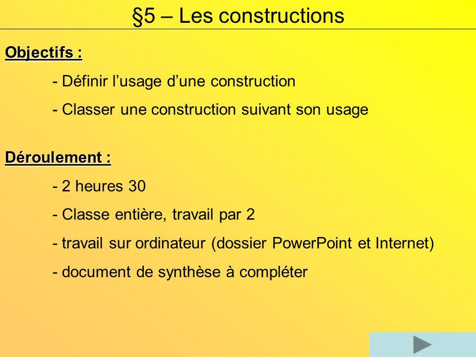 §5 – Les constructions Objectifs :