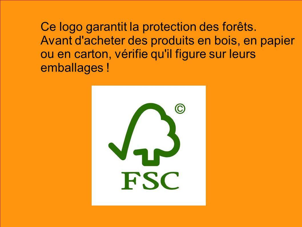 Ce logo garantit la protection des forêts.