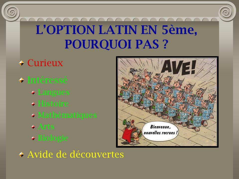 L'OPTION LATIN EN 5ème, POURQUOI PAS