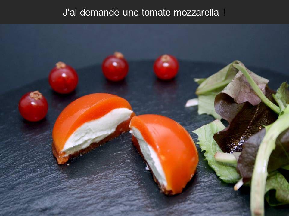 J'ai demandé une tomate mozzarella !