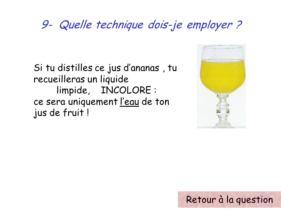 9- Quelle technique dois-je employer