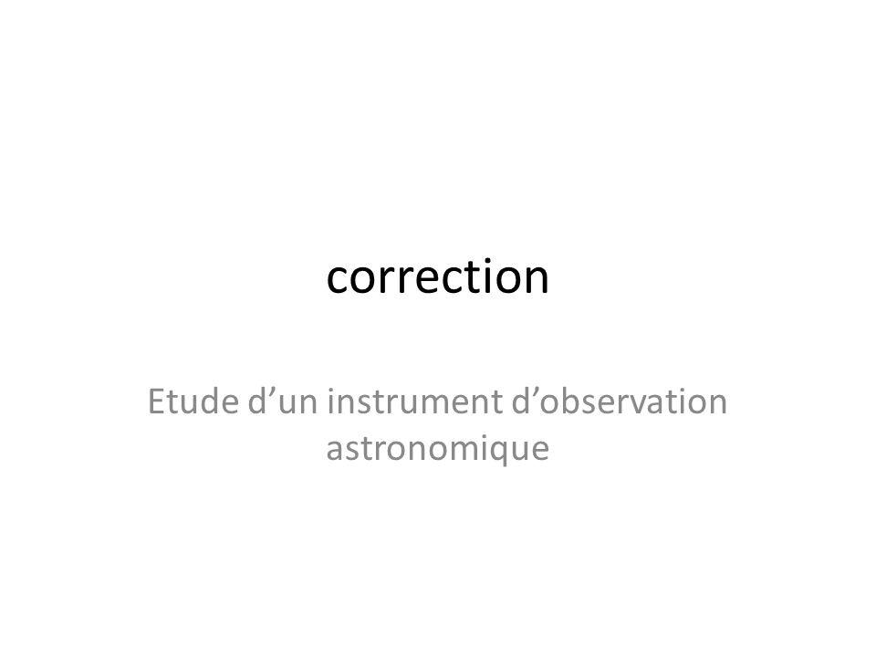 Etude d'un instrument d'observation astronomique