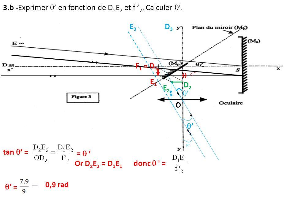 3.b -Exprimer ' en fonction de D2E2 et f '2. Calculer '.