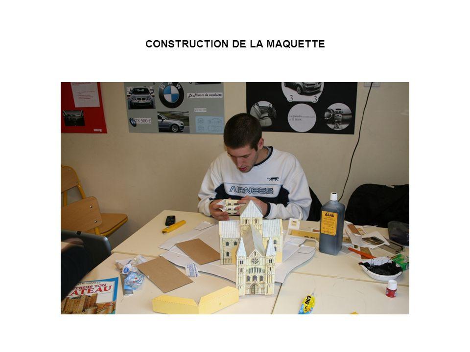 CONSTRUCTION DE LA MAQUETTE
