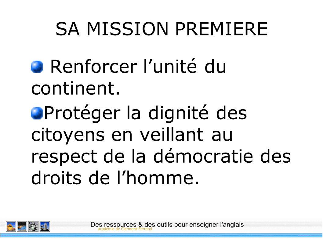 SA MISSION PREMIERE Renforcer l'unité du continent.