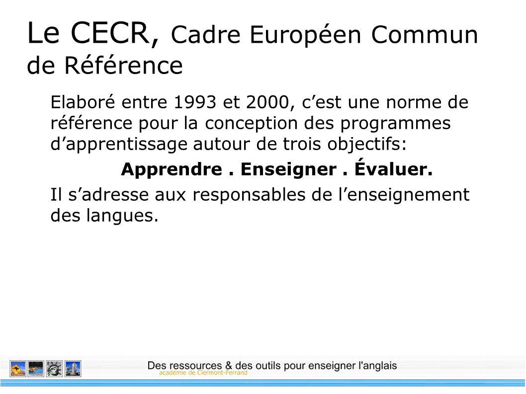 Le CECR, Cadre Européen Commun de Référence