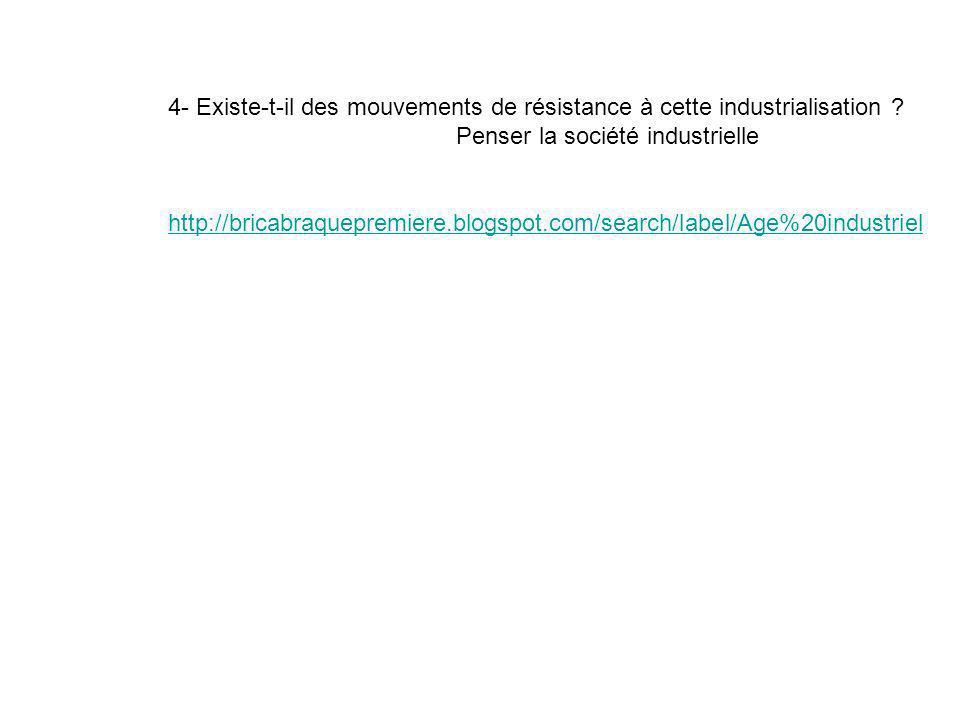 4- Existe-t-il des mouvements de résistance à cette industrialisation