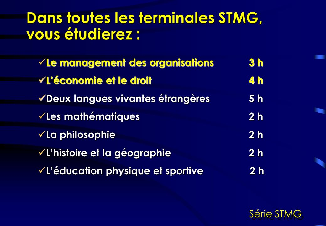 Dans toutes les terminales STMG, vous étudierez :