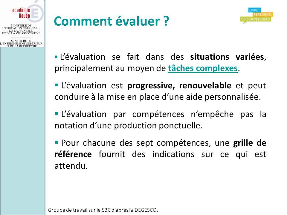 Comment évaluer L'évaluation se fait dans des situations variées, principalement au moyen de tâches complexes.