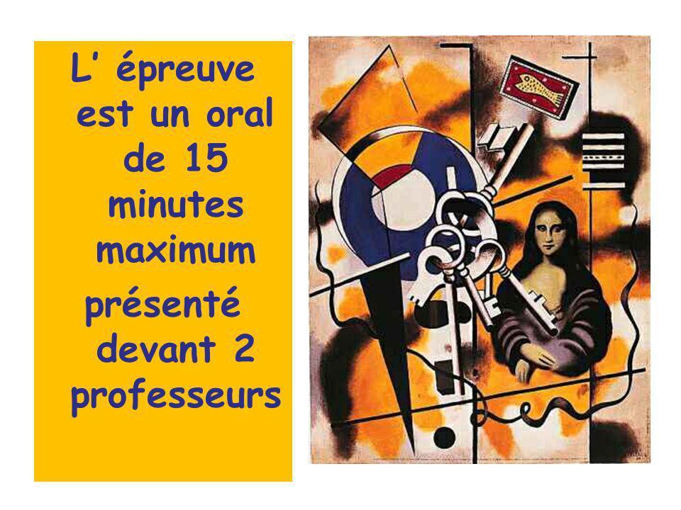 L' épreuve est un oral de 15 minutes maximum