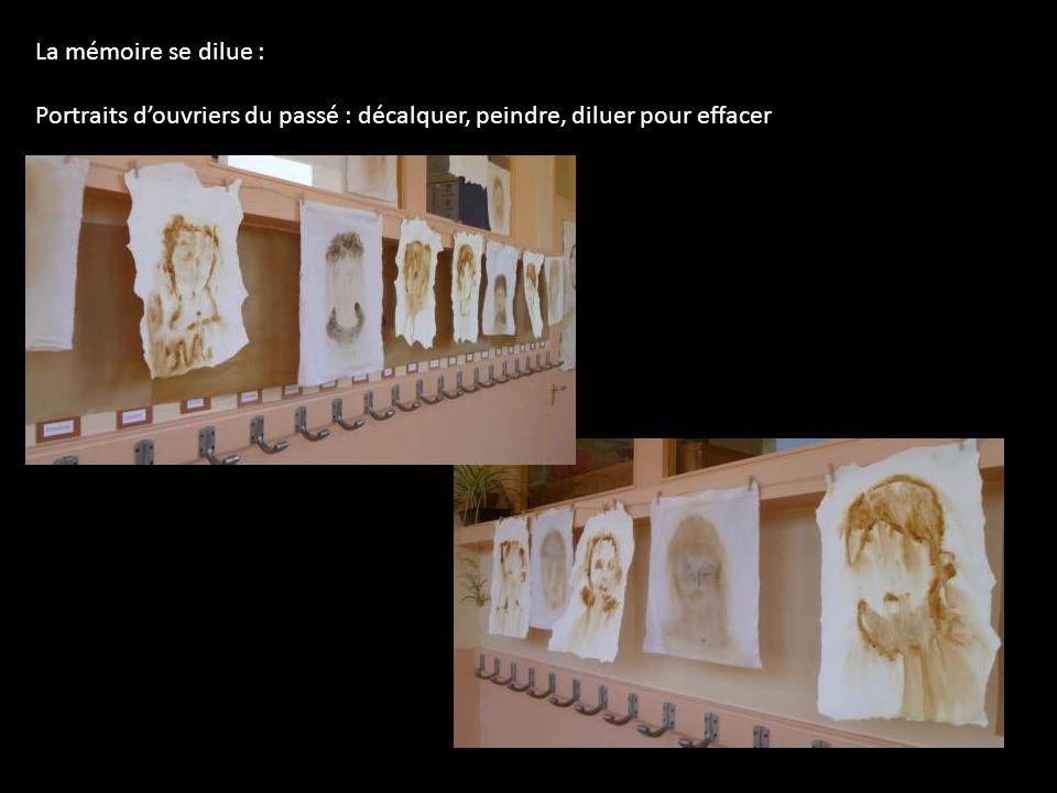 La mémoire se dilue : Portraits d'ouvriers du passé : décalquer, peindre, diluer pour effacer
