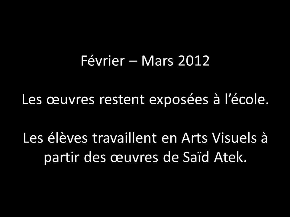 Février – Mars 2012 Les œuvres restent exposées à l'école