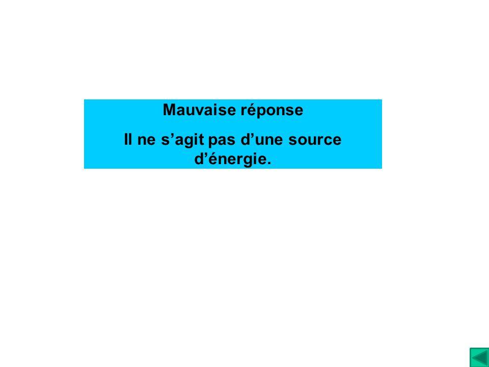 Il ne s'agit pas d'une source d'énergie.