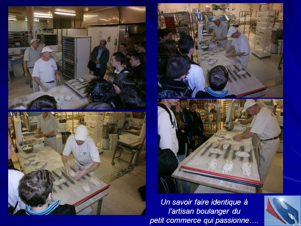 Un savoir faire identique à l'artisan boulanger du