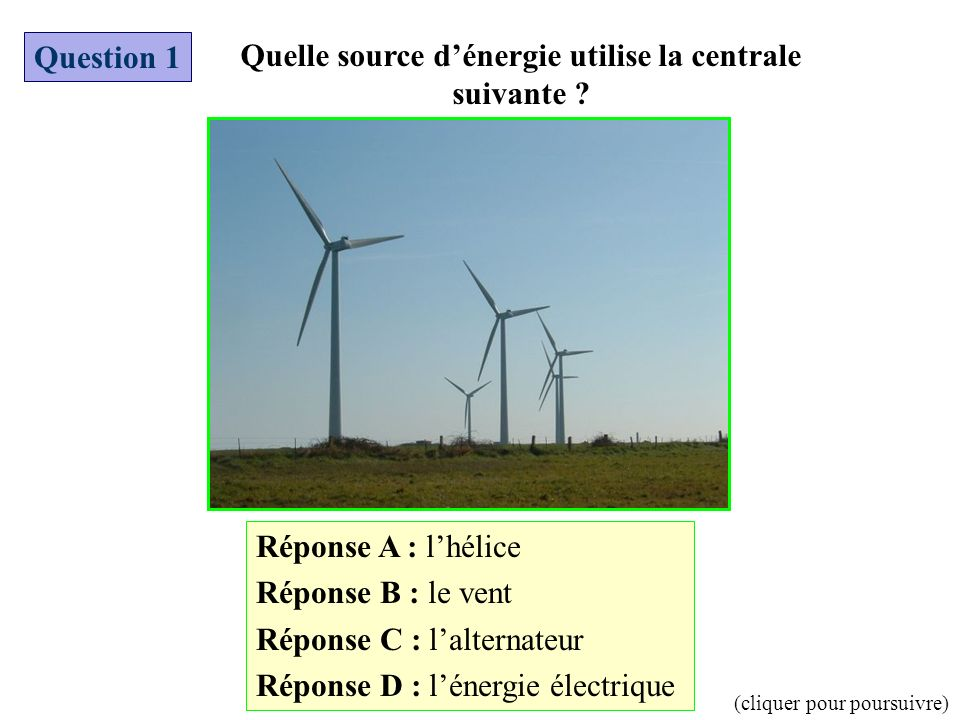 Quelle source d'énergie utilise la centrale suivante