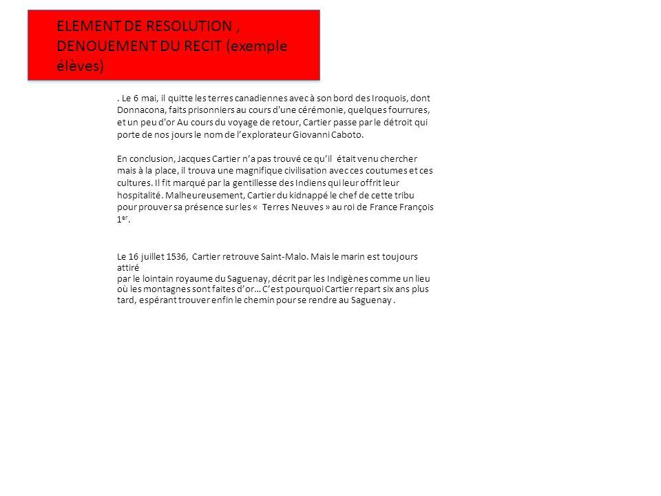 ELEMENT DE RESOLUTION , DENOUEMENT DU RECIT (exemple élèves)