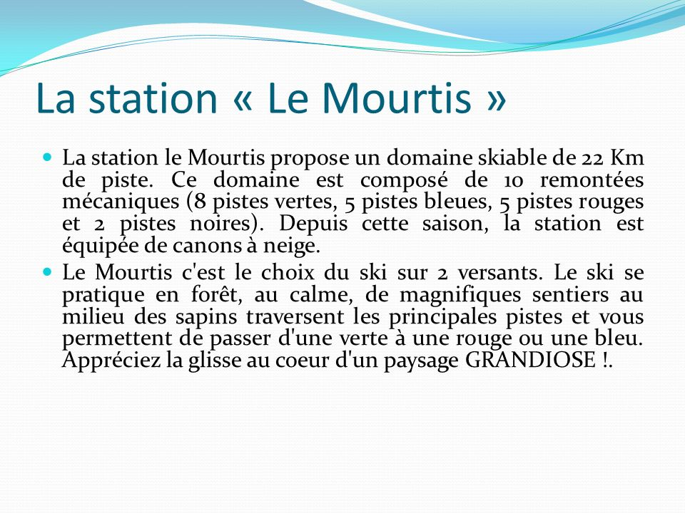La station « Le Mourtis »
