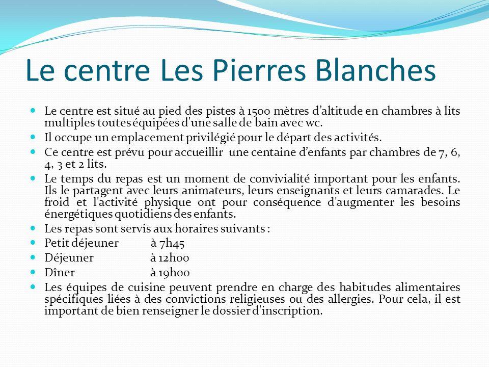 Le centre Les Pierres Blanches
