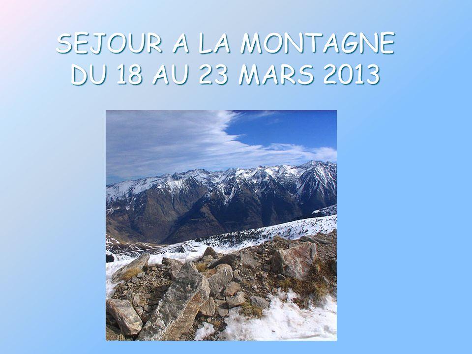 SEJOUR A LA MONTAGNE DU 18 AU 23 MARS 2013