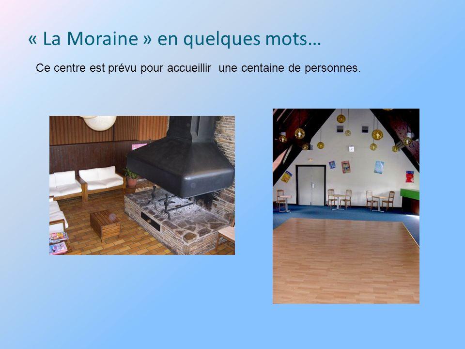 « La Moraine » en quelques mots…