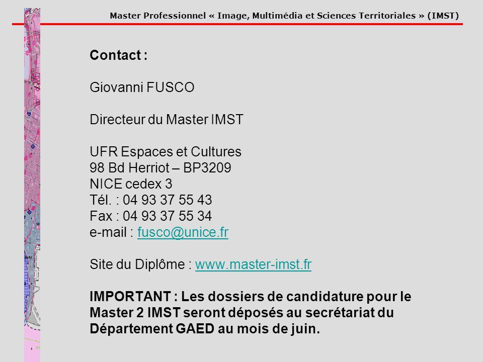 Contact : Giovanni FUSCO Directeur du Master IMST UFR Espaces et Cultures 98 Bd Herriot – BP3209 NICE cedex 3 Tél.