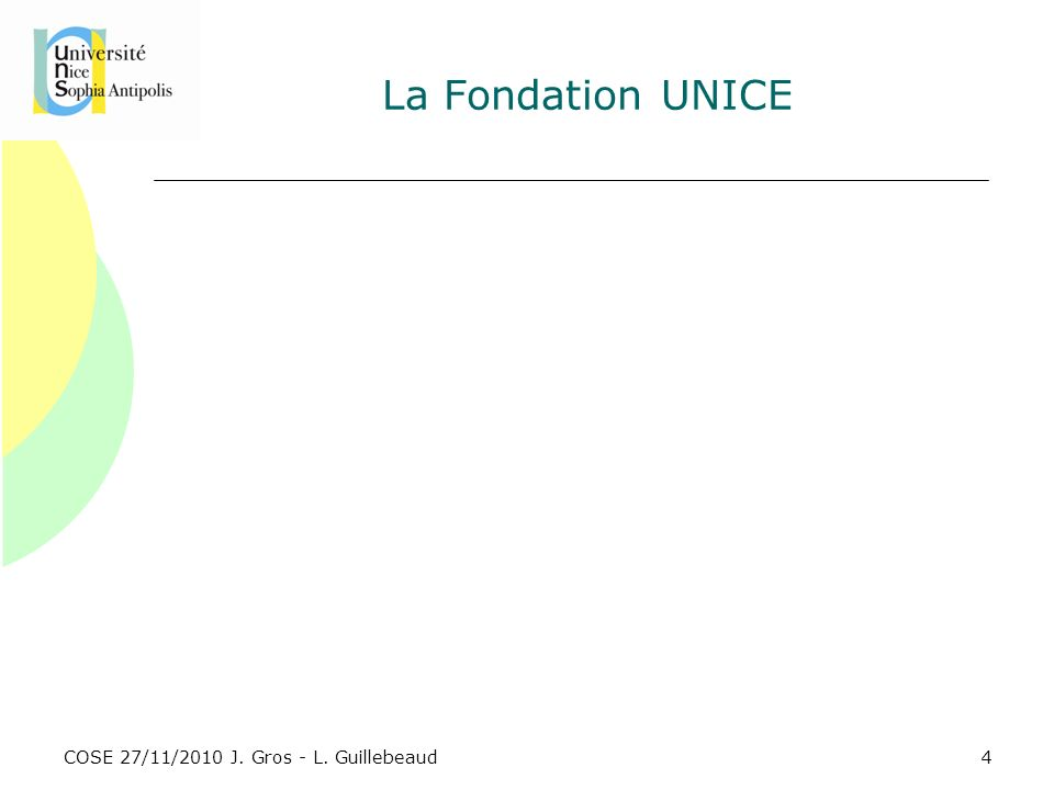 La Fondation UNICE COSE 27/11/2010 J. Gros - L. Guillebeaud