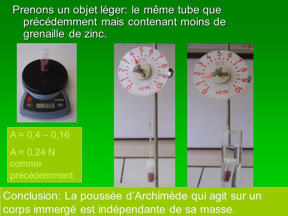 Prenons un objet léger: le même tube que précédemment mais contenant moins de grenaille de zinc.