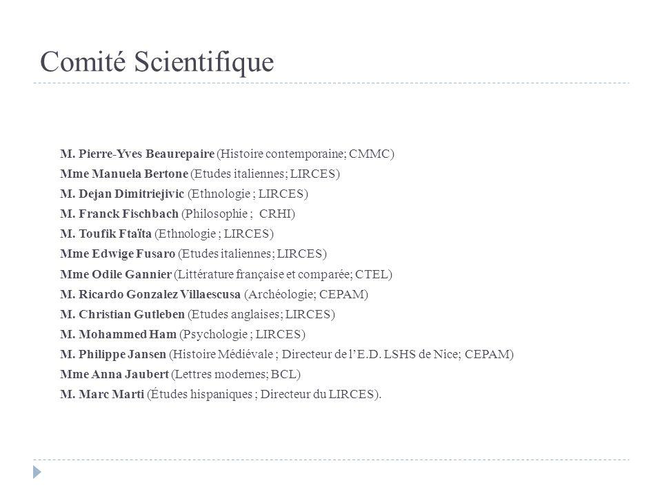 Comité ScientifiqueM. Pierre-Yves Beaurepaire (Histoire contemporaine; CMMC) Mme Manuela Bertone (Etudes italiennes; LIRCES)