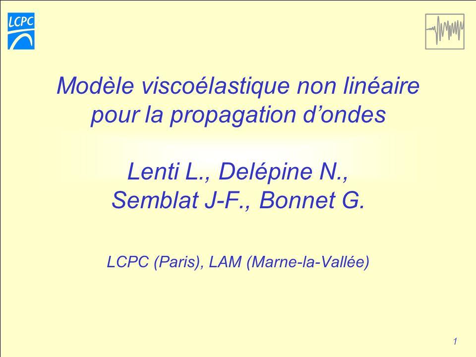 Modèle viscoélastique non linéaire pour la propagation d'ondes Lenti L