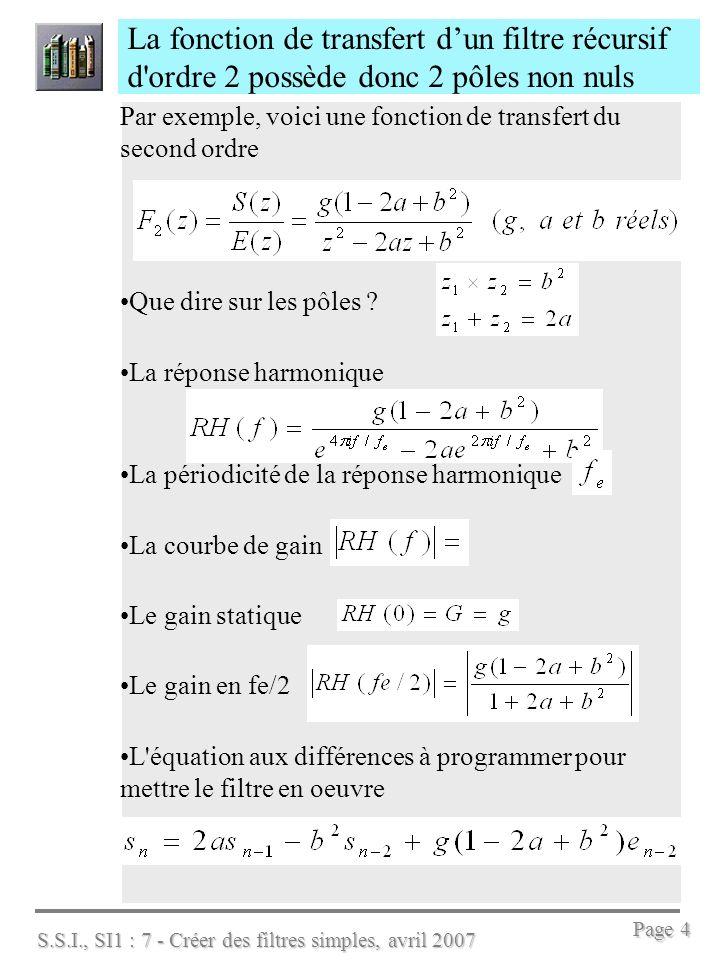 La fonction de transfert d'un filtre récursif d ordre 2 possède donc 2 pôles non nuls