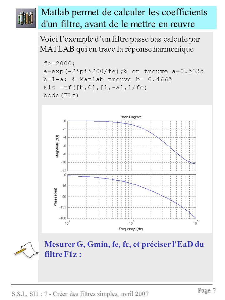 Matlab permet de calculer les coefficients d un filtre, avant de le mettre en œuvre