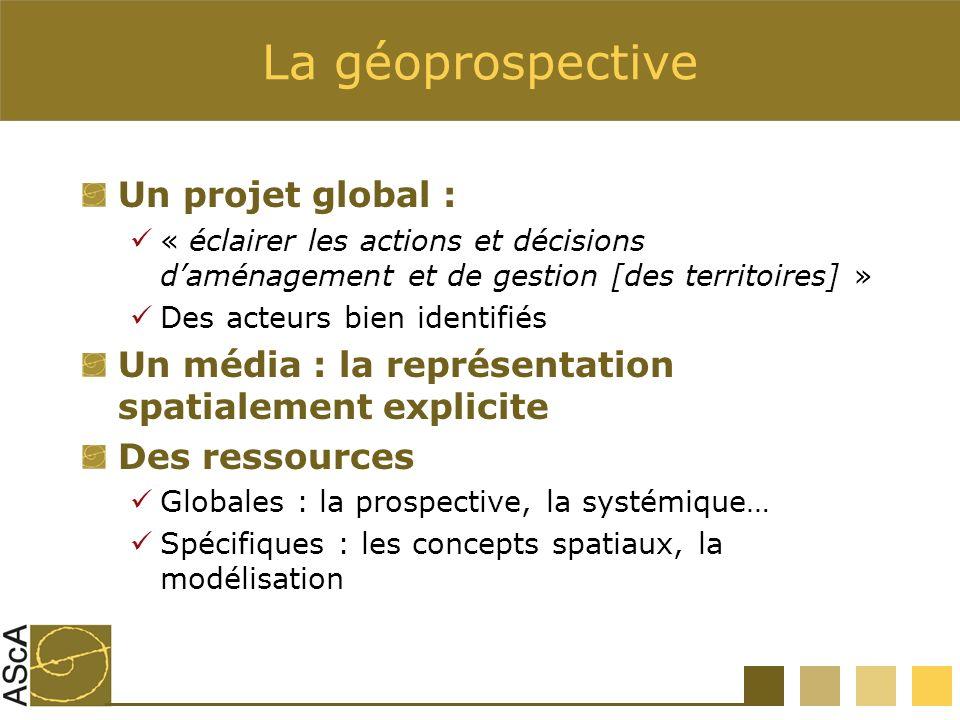 La géoprospective Un projet global :