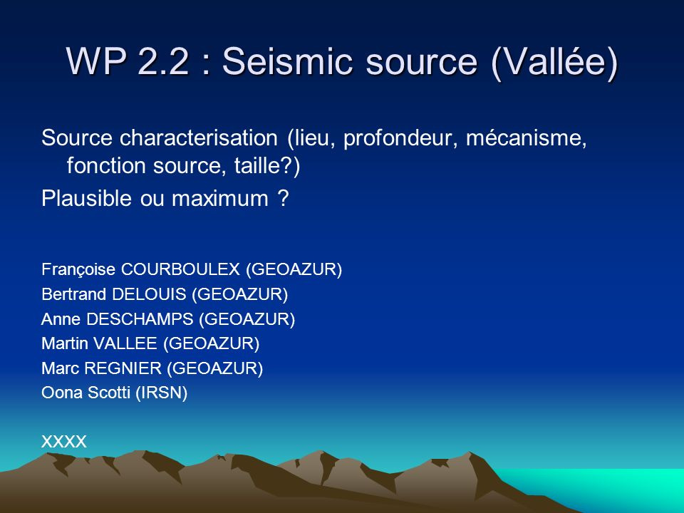 WP 2.2 : Seismic source (Vallée)