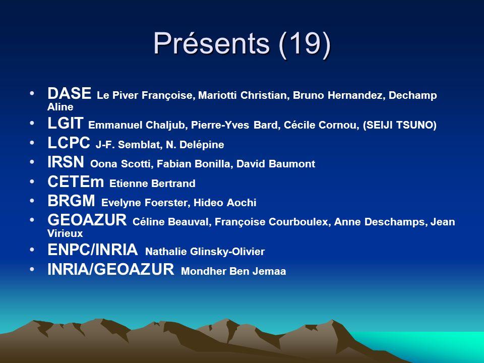 Présents (19) DASE Le Piver Françoise, Mariotti Christian, Bruno Hernandez, Dechamp Aline.