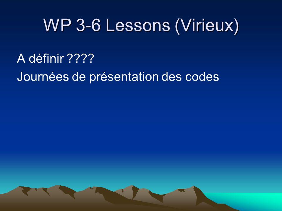 WP 3-6 Lessons (Virieux) A définir