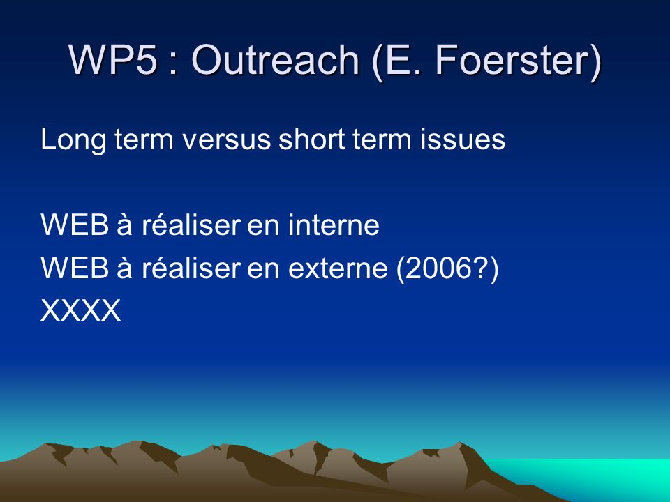 WP5 : Outreach (E. Foerster)