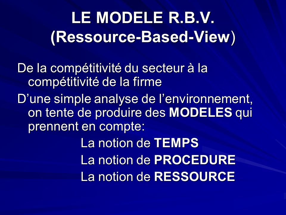 LE MODELE R.B.V. (Ressource-Based-View)