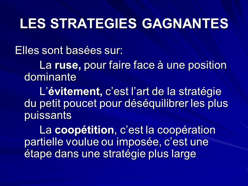 LES STRATEGIES GAGNANTES
