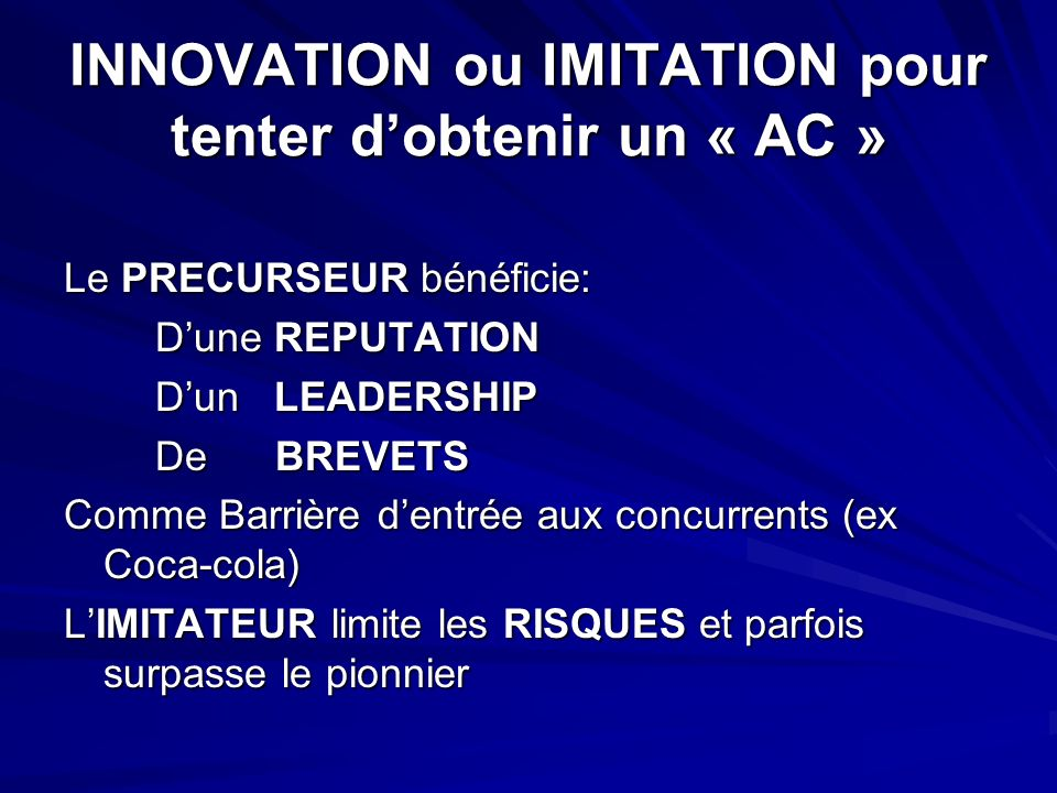 INNOVATION ou IMITATION pour tenter d'obtenir un « AC »