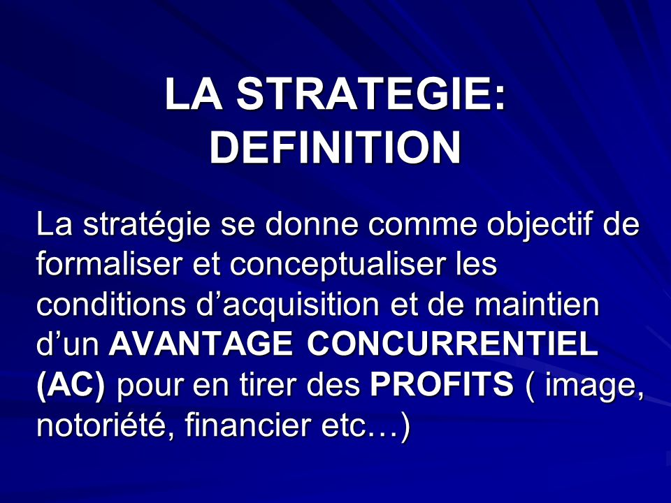 LA STRATEGIE: DEFINITION