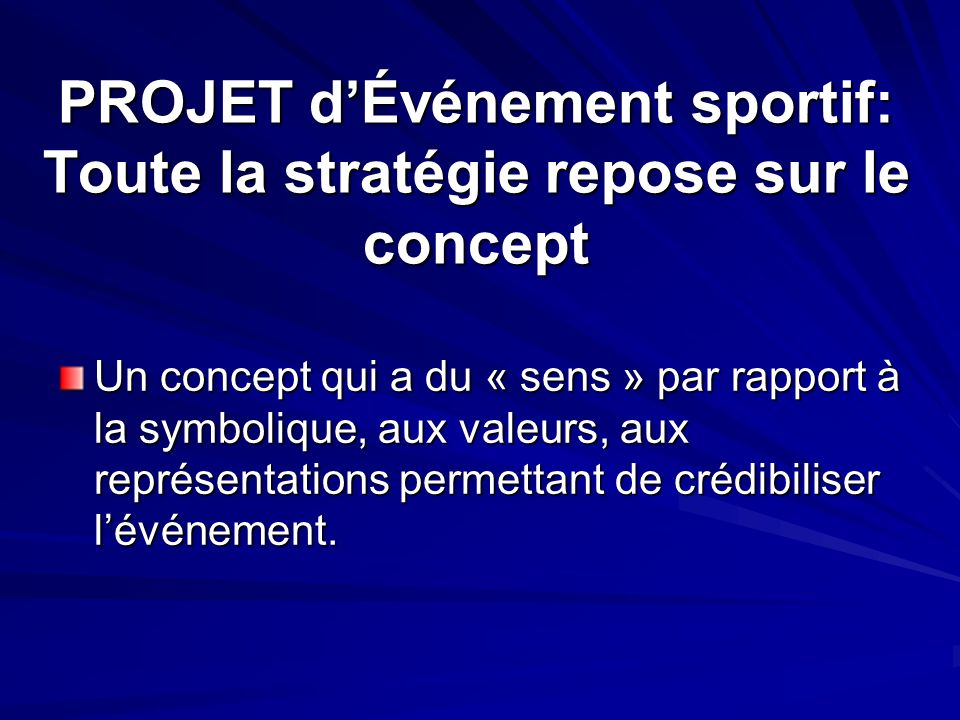 PROJET d'Événement sportif: Toute la stratégie repose sur le concept