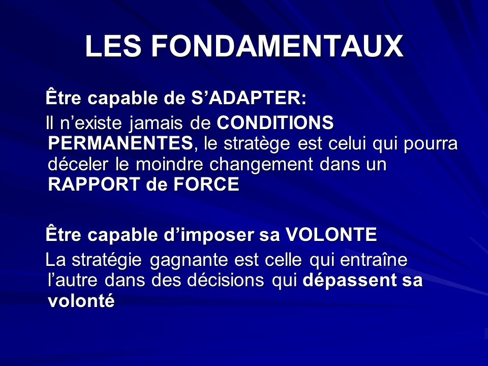 LES FONDAMENTAUX Être capable de S'ADAPTER: