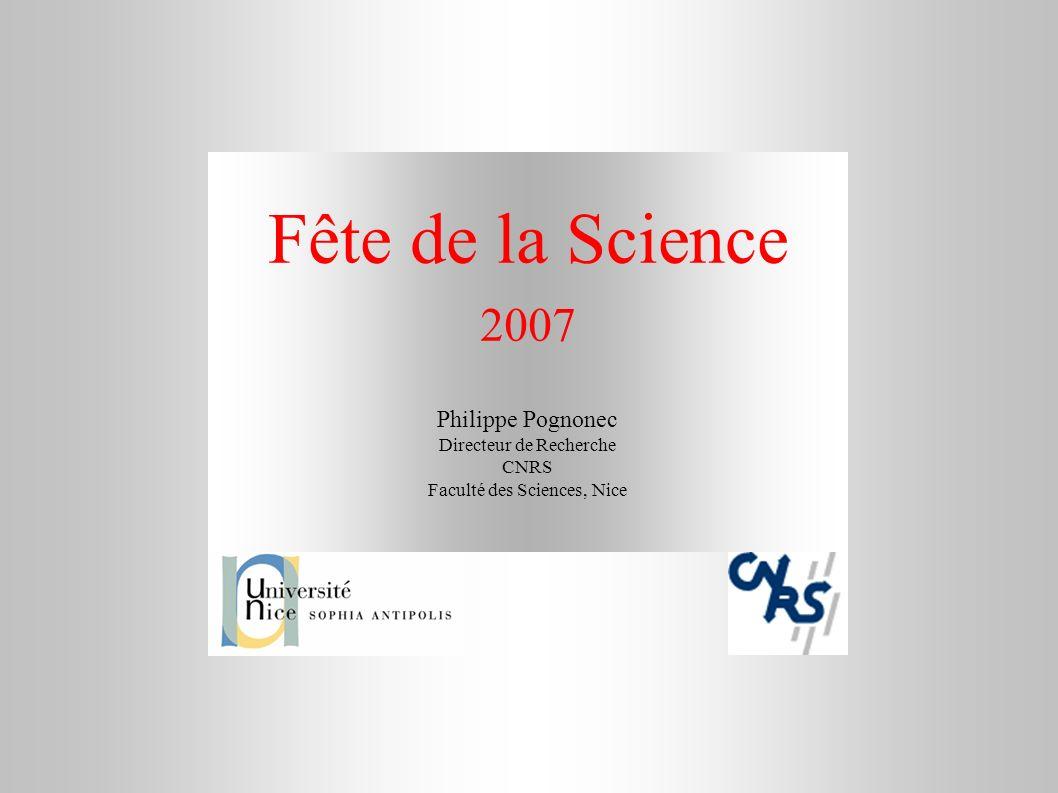 Fête de la Science 2007 Philippe Pognonec Directeur de Recherche CNRS