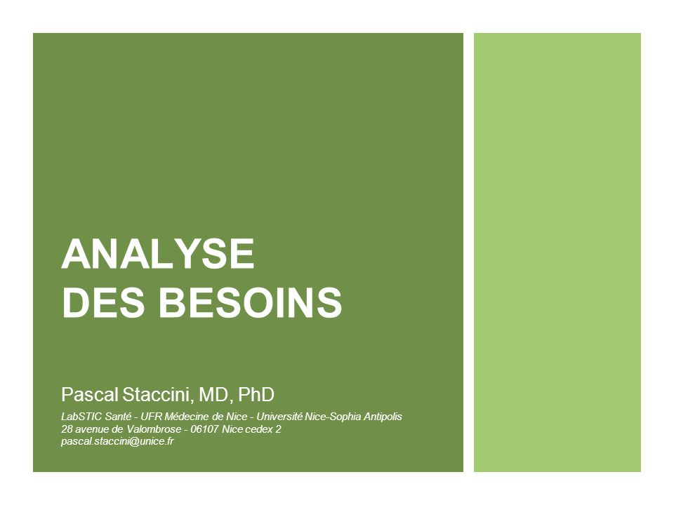 ANALYSE DES BESOINS Pascal Staccini, MD, PhD