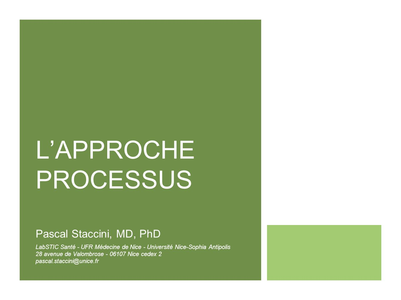 L'APPROCHE PROCESSUS Pascal Staccini, MD, PhD
