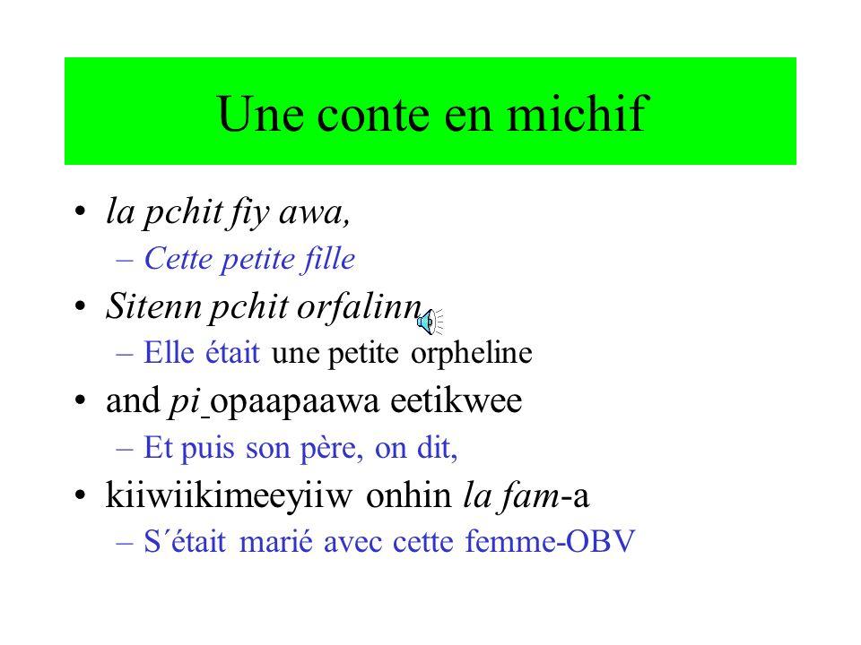 Une conte en michif la pchit fiy awa, Sitenn pchit orfalinn